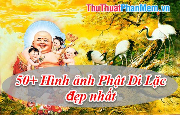 50+ Hình ảnh Phật Di Lặc đẹp nhất