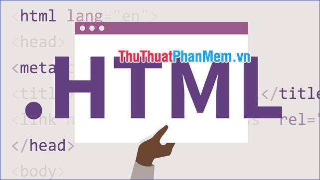 HTML là gì? Vai trò của ngôn ngữ HTML trong lập trình web?
