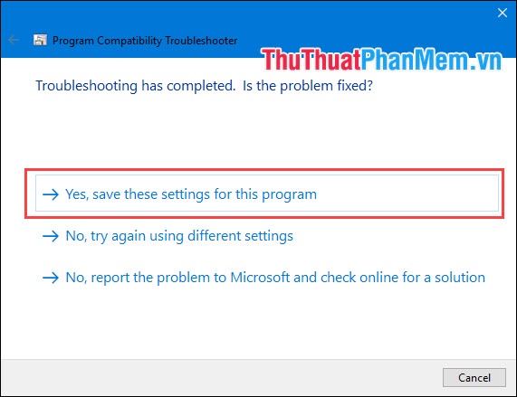 Chọn Yes, save these settings for this program