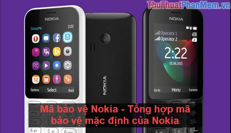 Mã bảo vệ Nokia - Tổng hợp mã bảo vệ mặc định của Nokia