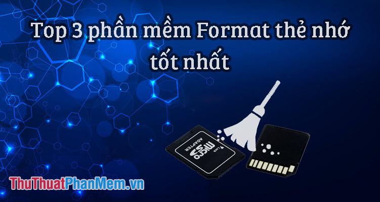 Top 3 phần mềm format thẻ nhớ tốt nhất