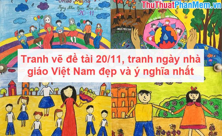 Tranh vẽ đề tài 20-11, tranh ngày nhà giáo Việt Nam đẹp và ý nghĩa nhất