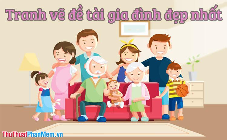 Tranh vẽ đề tài gia đình đẹp nhất