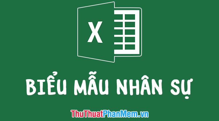 Biểu mẫu nhân sự Excel mới nhất 2020