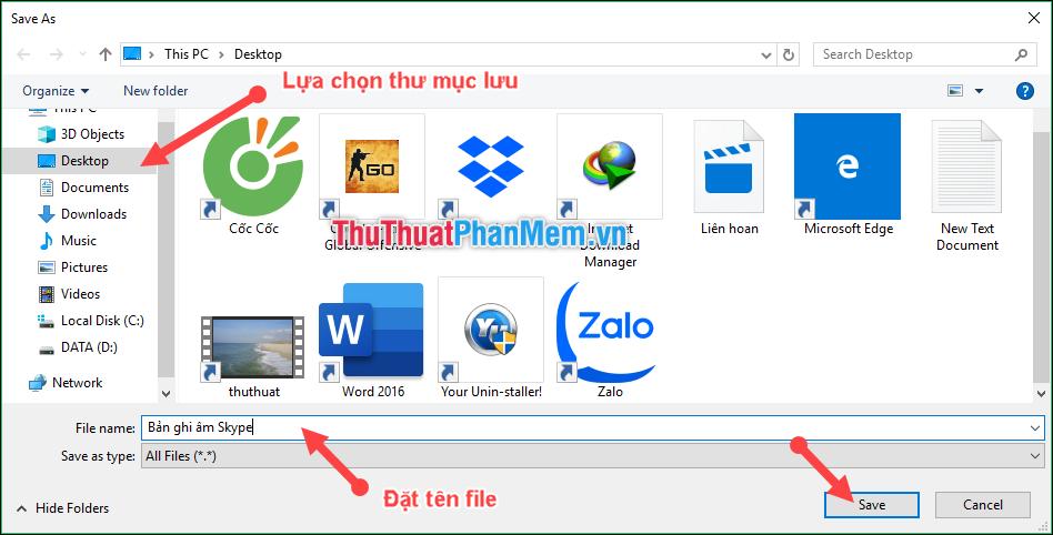 Chọn thư mục lưu file rồi đặt tên file và nhấn Save để lưu lại