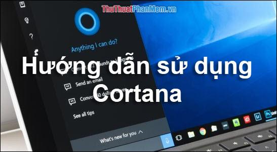 Cách dùng Cortana để tắt máy, khởi động lại hay Sleep máy nhanh chóng