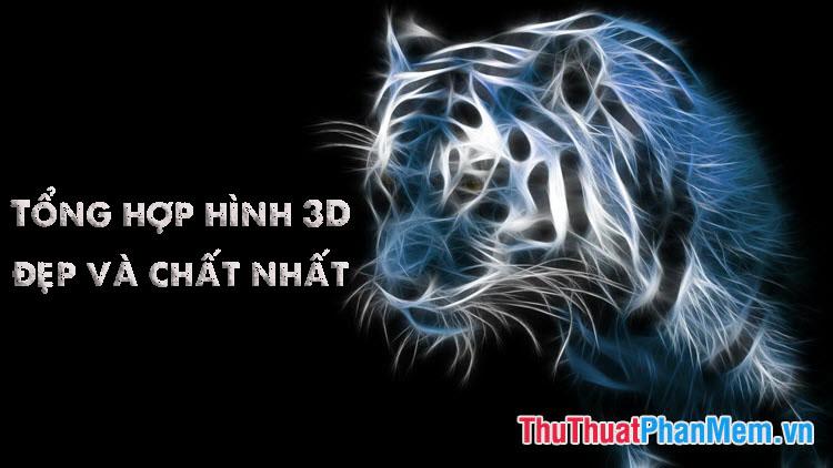 Tổng hợp hình 3D đẹp và chất nhất