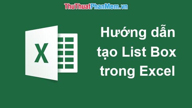 Cách tạo List Box trong Excel