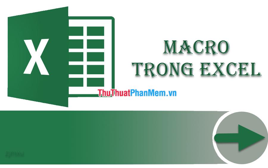 Macro trong Excel là gì? Cách tạo và chạy 1 Macro trong Excel