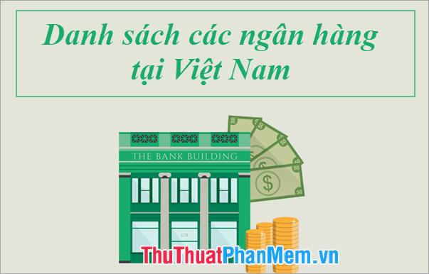 Danh sách các ngân hàng tại Việt Nam - Update 2020