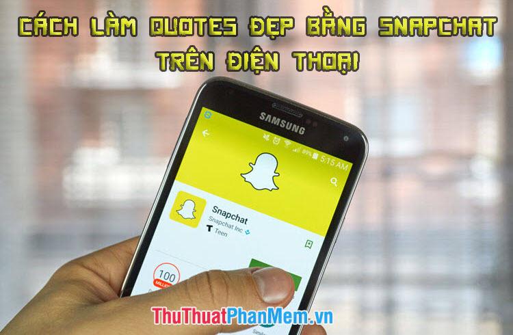 Cách làm Quotes đẹp bằng Snapchat trên điện thoại