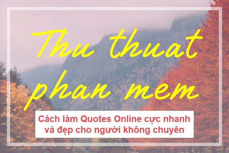 Cách làm Quotes Online cực nhanh và đẹp cho người không chuyên