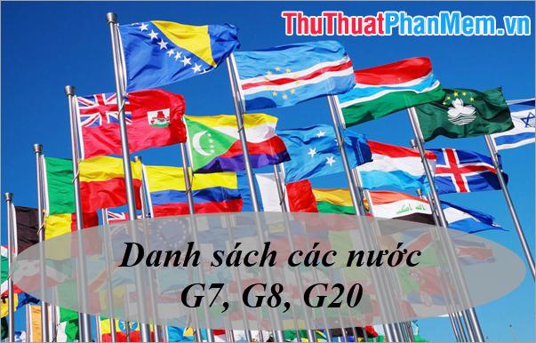 Danh sách các nước G7, G8, G20 - Sự khác nhau giữa các nhóm này