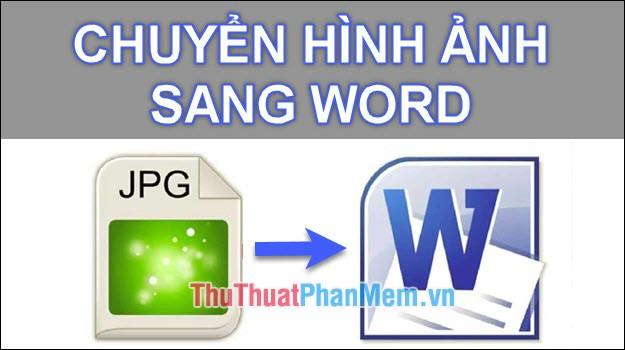 Phần mềm chuyển ảnh sang Word chuẩn nhất