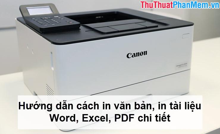 Hướng dẫn cách in văn bản, in tài liệu Word, Excel, PDF chi tiết