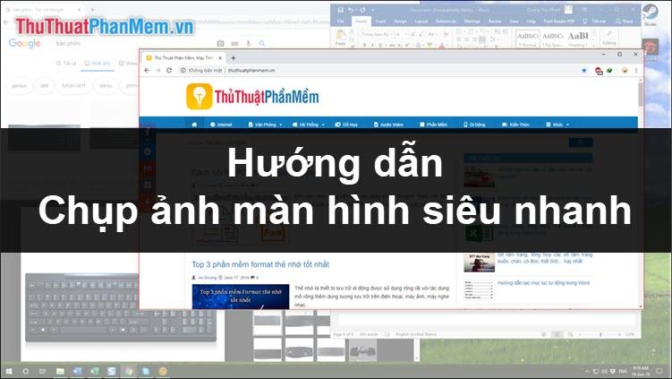 Phím tắt chụp ảnh màn hình cực nhanh cho máy tính, laptop