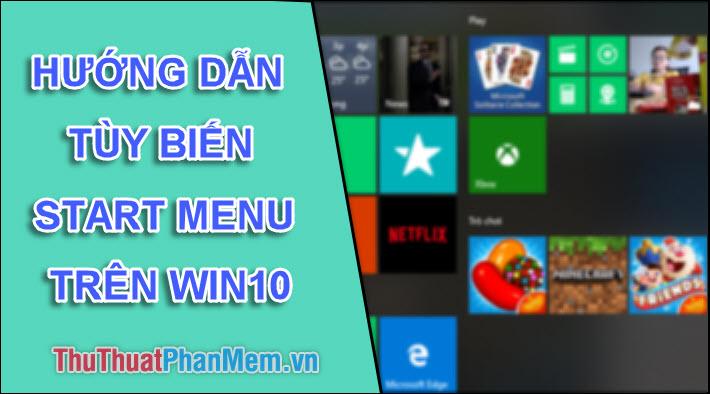 Hướng dẫn tùy biến thanh Start Menu của bạn trên Windows 10