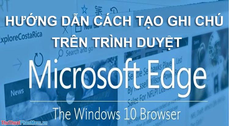 Cách ghi chú ngay trong màn hình duyệt web Microsoft Edge