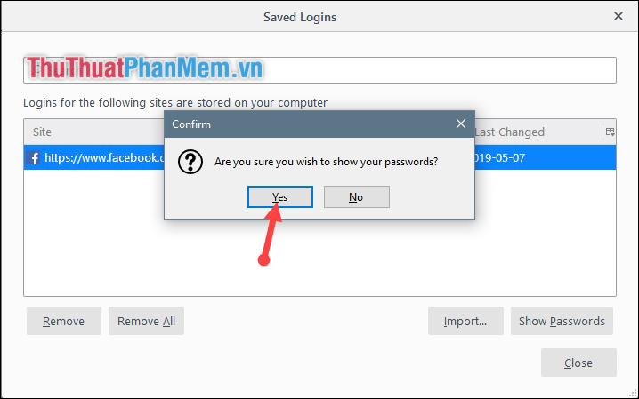 Tiếp tục chọn Yes để xác nhận hiển thị passwords