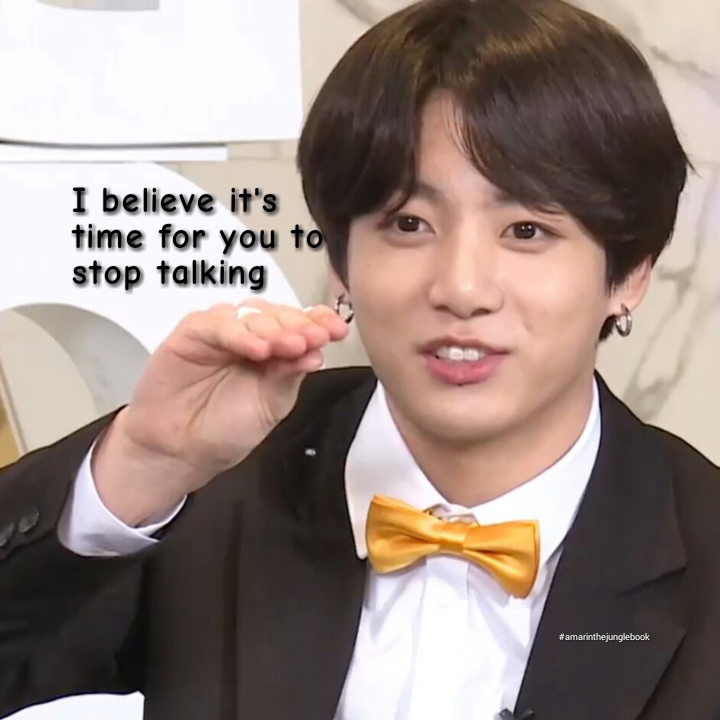 Ảnh chế BTS hài bựa- I believe its time for you to stop talking