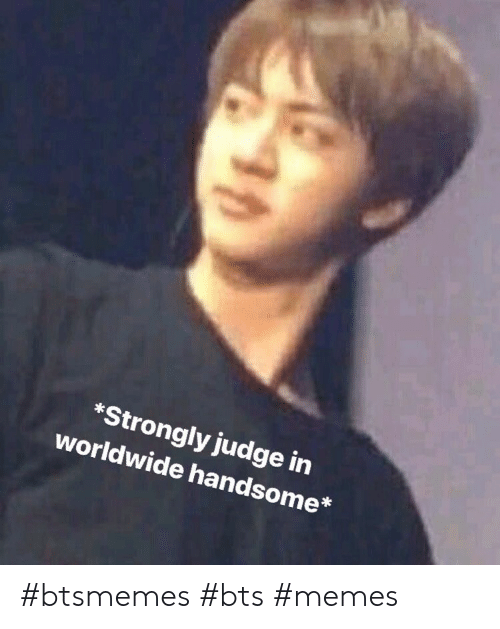 Ảnh chế BTS hài bựa- Strongly judge in worldwide handsome