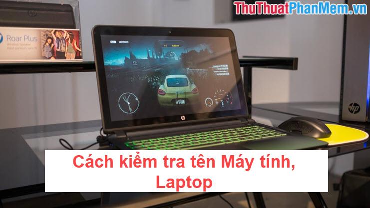 Cách kiểm tra tên Máy tính, Laptop