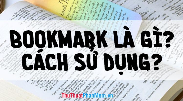 Bookmark là gì? Cách sử dụng Bookmark trên trình duyệt Web