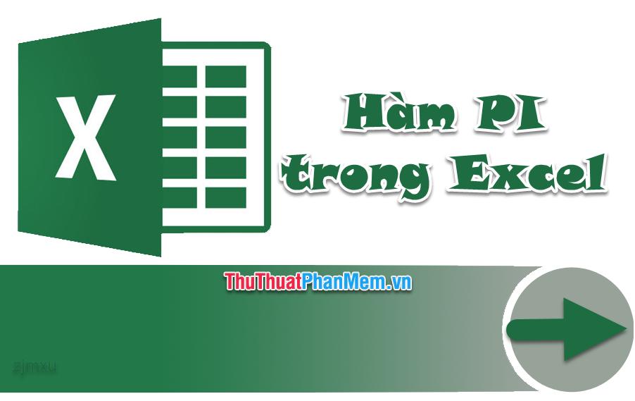 PI (Hàm PI) trong Excel - Cách dùng số PI trong Excel