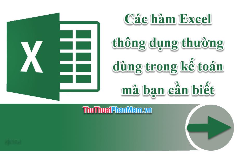 Các hàm Excel thông dụng thường dùng trong kế toán mà bạn cần biết