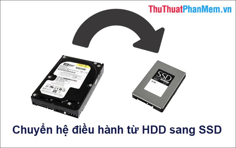 Cách chuyển hệ điều hành Windows sang ổ cứng mới (từ HDD sang SSD)