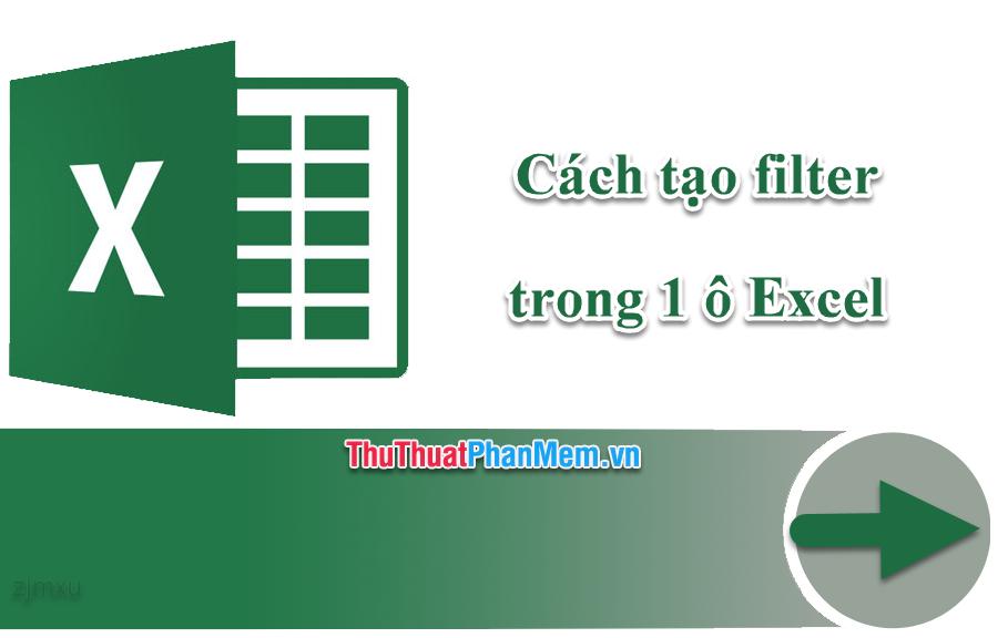 Cách tạo filter trong 1 ô Excel