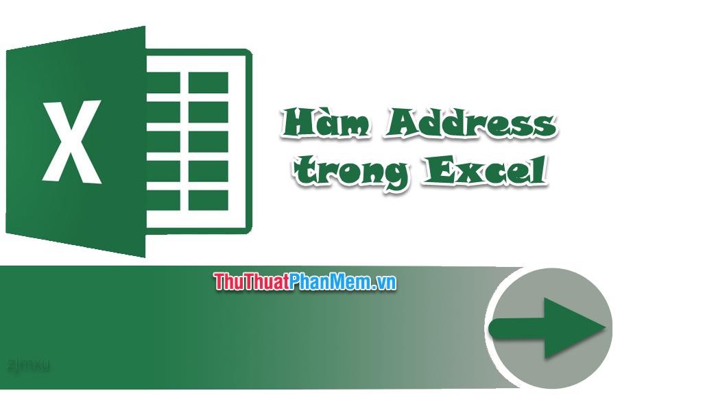 Hàm Address - Hàm trả về địa chỉ ô trong Excel (cách dùng, ví dụ minh họa)