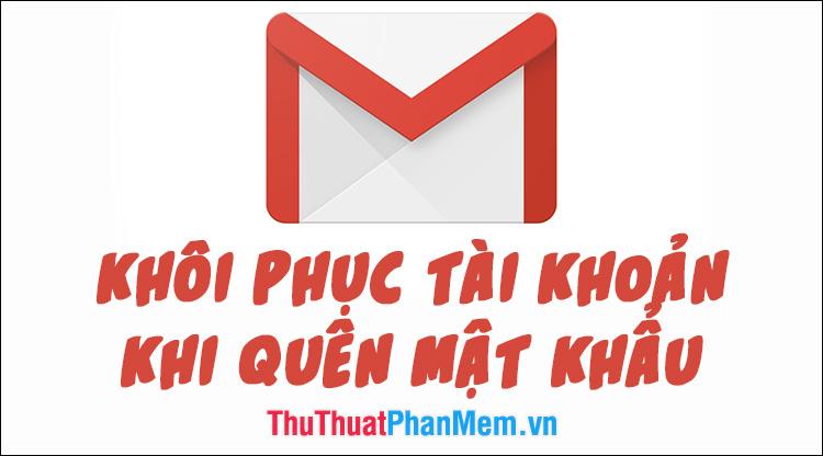 Cách khôi phục tài khoản Gmail khi quên mật khẩu