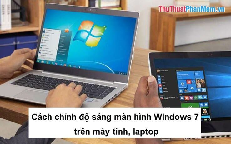 Cách chỉnh độ sáng màn hình Windows 7 trên máy tính, laptop