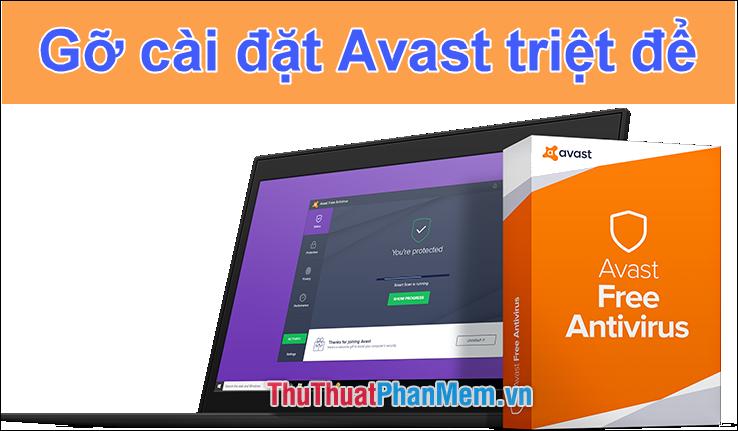 Cách gỡ Avast Free Antivirus hoàn toàn khỏi máy tính