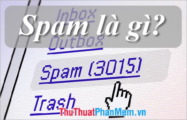Spam là gì?