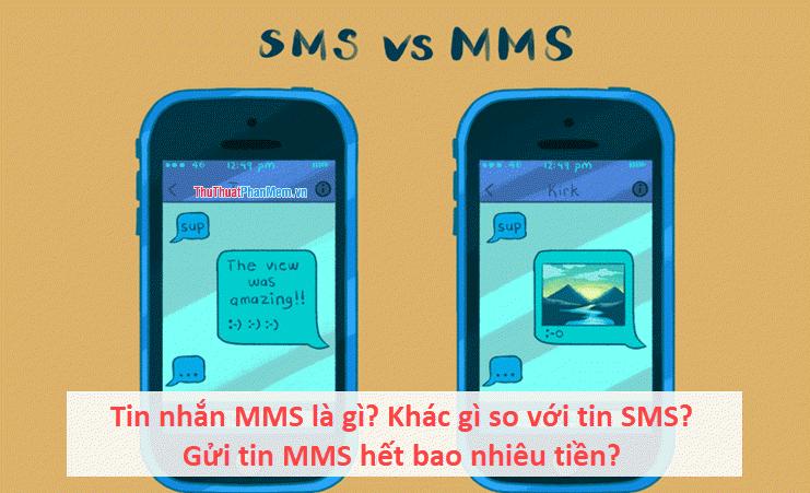 Tin nhắn MMS là gì? Khác gì so với tin SMS? Gửi tin MMS hết bao nhiêu tiền