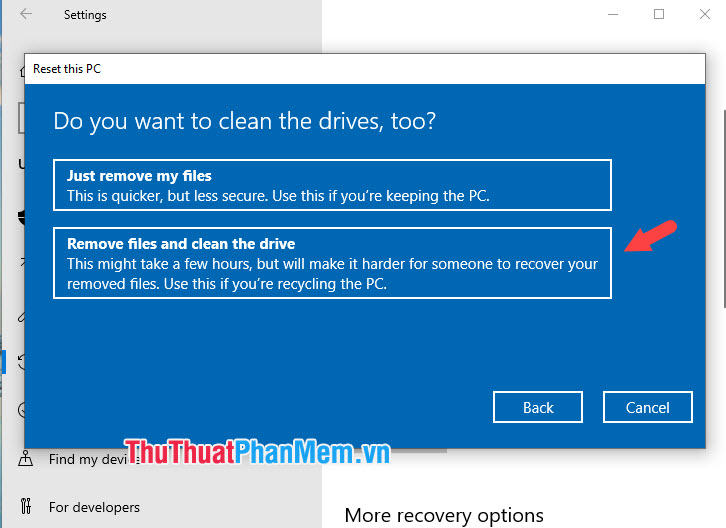 Chọn Remove files and clean the drive