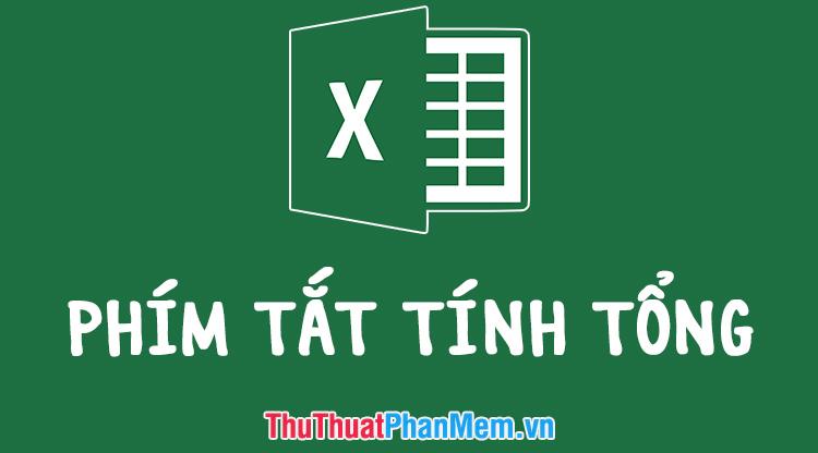 Phím tắt tính tổng trong Excel