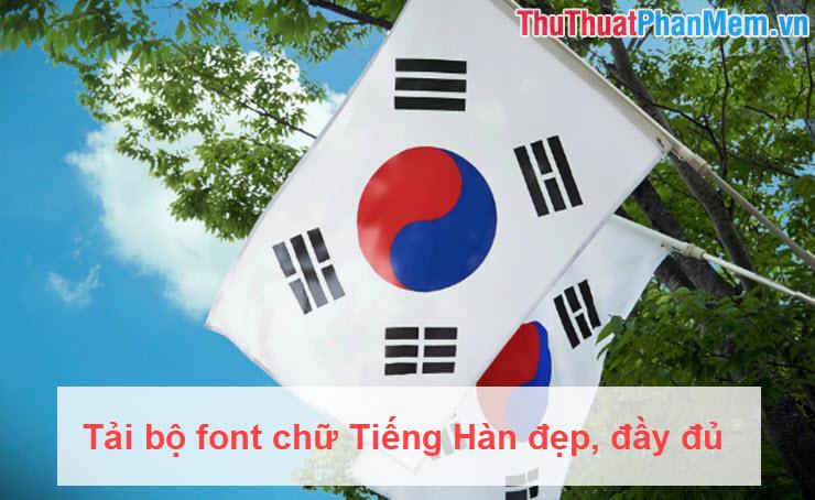 Tải bộ font chữ Tiếng Hàn đẹp, đầy đủ