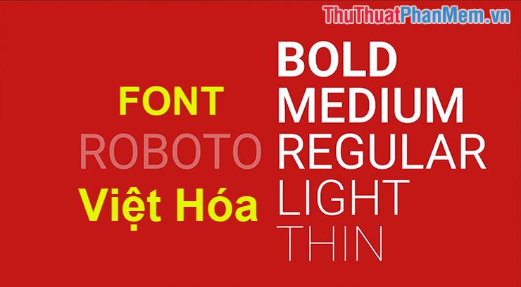 Tải font Roboto Việt hóa