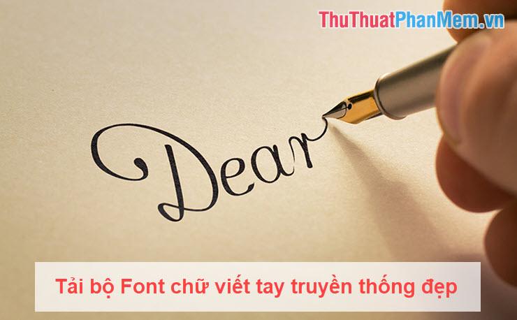 Tải bộ Font chữ viết tay truyền thống đẹp