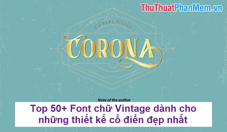 Top 50+ Font chữ Vintage dành cho những thiết kế cổ điển đẹp nhất