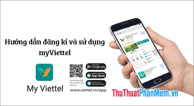 Cách đăng ký tài khoản My Viettel và sử dụng các tính năng của My Viettel