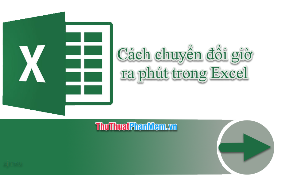 Cách chuyển đổi giờ ra phút trong Excel