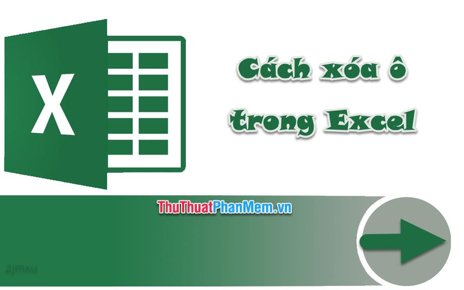 Cách xóa ô trong Excel