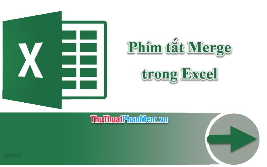 Các phím tắt Merge trong Excel