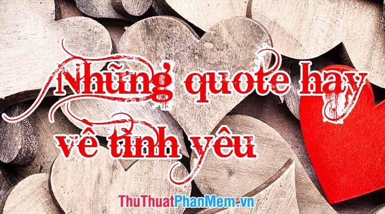 Những Quotes hay về tình yêu