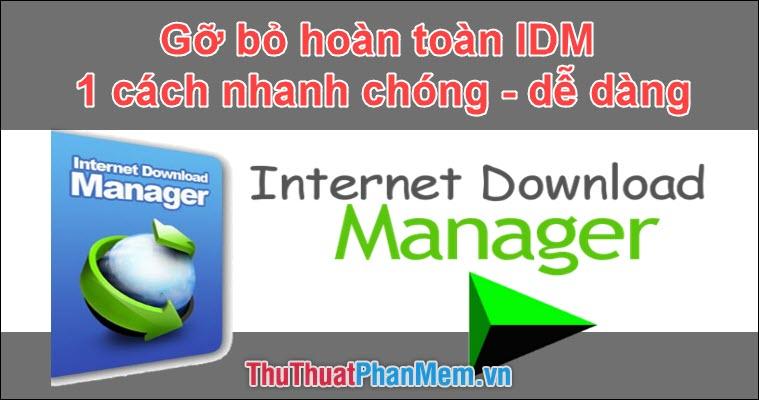 Cách gỡ bỏ hoàn toàn IDM 1 cách nhanh chóng dễ dàng