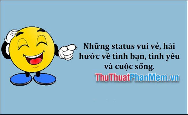 Những status vui vẻ về tình bạn tình yêu cuộc sống